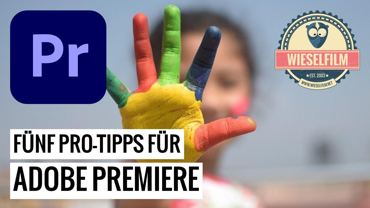 Fünf Pro Tipps für Adobe Premiere